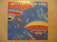 Nitty Gritty Dirt Band - Oh What A Love / America, My Sweetheart