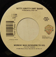 Nitty Gritty Dirt Band - Workin' Man (Nowhere To Go)