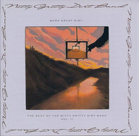 Nitty Gritty Dirt Band - More Great Dirt: The Best Of The Nitty Gritty Dirt Band Vol. II