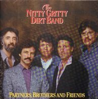 Nitty Gritty Dirt Band - Partners, Brothers and Friends