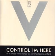 Nitzer Ebb - Control Im Here Edition Number One (Command Control Confront)
