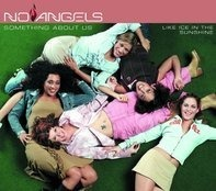 No Angels - Something About Us/Like Ice In The Sunshine