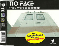 No Face - If You Were A Teardrop