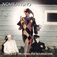 Nomeansno - Dance Of The Headless Bou