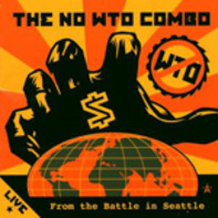 No W.T.O. Combo - Live From the Battle in Seattle