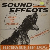 Sound Effects - Sound Effects Volume 11 - Beware Of The Dog