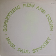 Noel Paul Stookey - Something New And Fresh