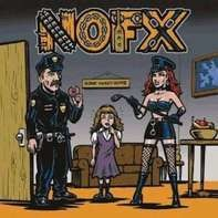 NOFX - My Stepdad's A Cop And My Stepmom's A Domme