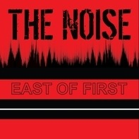 Noise - East Of First