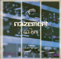 Noizement Feat. DJ Kai - Let's Go