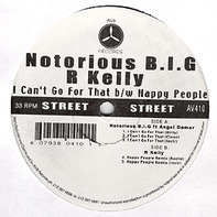 Notorious B.I.G. / R. Kelly - I Can't Go For That / Happy People Remix