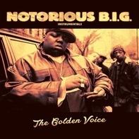 Notorious B.I.G. - The Golden Voice (Instrumentals)