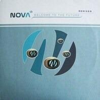 Nova - Welcome To The Future (Remixes)
