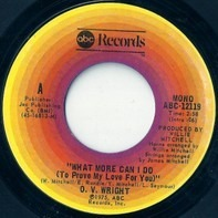 O.V. Wright - What More Can I Do (To Prove My Love To You) / Henpecked Man