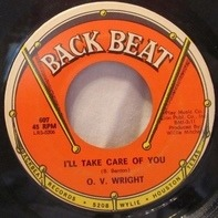 O.V. Wright - I'll Take Care Of You / Why Not Give Me A Chance