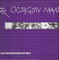 The Octagon Man - The Demented Spirit