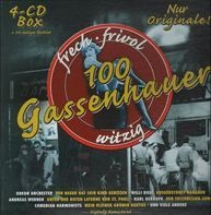 Odeon Orchester, Willi Rose, Comedian Harmonists ... - 100 Gassenhauer - frech, frivol, witzig