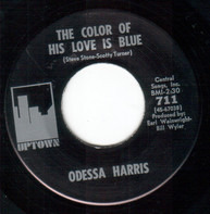 Odessa Harris - The Color Of His Love Is Blue / Driving Wheels