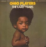 Ohio Players - The Best Of The Early Years Volume One