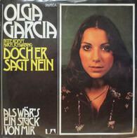 Olga Garcia - Bitte Komm' Nach Schwabing ...Doch Er Sagt Nein / Als Wär's Ein Stück Von Mir