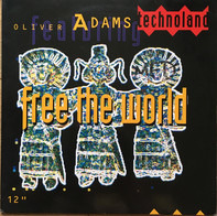 Oliver Adams Featuring Technoland - Free the World