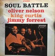 Oliver Nelson , King Curtis , Jimmy Forrest - Soul Battle