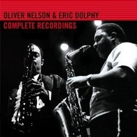 Oliver Nelson - Oliver Nelson & Eric Dolphy Complete Recordings