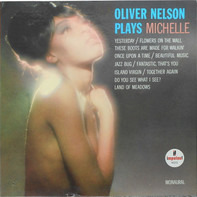 Oliver Nelson - Oliver Nelson Plays Michelle