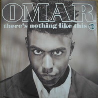 Omar - There's Nothing Like This