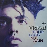 Omar - Your Loss My Gain