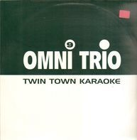 Omni Trio - Twin Town Karaoke/Trippn' On Broken Beats