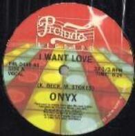 Onyx - I Want Love
