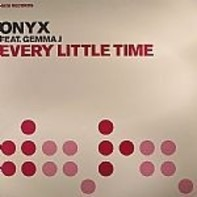 Onyx Feat. Gemma J - Every Little Time