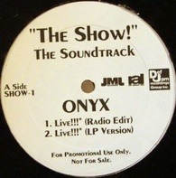Onyx / Kali Ranks - 'The Show!' The Soundtrack