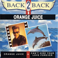 Orange Juice - Orange Juice / You Can't Hide Your Love Forever