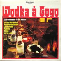Orchester Frank Valdor Mit Dem Schwarzmeer-Balalaika-Ensemble Und Den Gogo-Girls - Wodka À Gogo