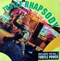 Orchestra On The Half Shell / Partners In Kryme - Turtle Rhapsody / Turtle Power