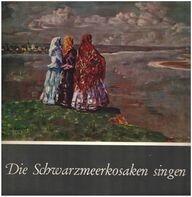 Original Schwarzmeer Kosaken Chor - Die Schwarzmeerkosaken Singen