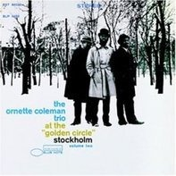 Ornette Coleman - At the Golden Circle Vol. 2