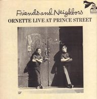 Ornette Coleman - Friends And Neighbors - Ornette Live At Prince Street