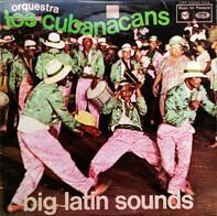 Orquestra Los Cubanacans - Big Latin Sounds