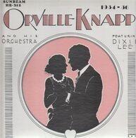 Orville Knapp - Orville Knapp and his Orchestra - 1934-36