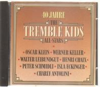 Oscar Klein / Werner Keller / Walter Leibundgut a.o. - 40 Jahre The Tremble Kids All-Stars