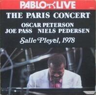 Oscar Peterson , Joe Pass , Niels-Henning Ørsted Pedersen - The Paris Concert: Salle Pleyel, 1978
