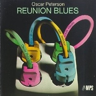 Oscar Peterson With Milt Jackson - Reunion Blues