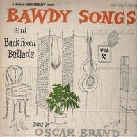 Oscar Brand - Bawdy Songs And Backroom Ballads - Vol. II