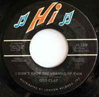Otis Clay - I Didn't Know The Meaning Of Pain