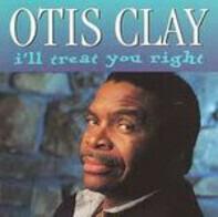 Otis Clay - I'll Treat You Right