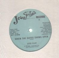 Otis Clay - When the Gates Swing Open