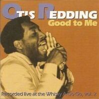 Otis Redding - Good To Me - Live At The Whisky A Go Go - Volume 2
